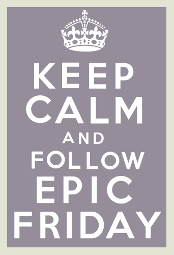Keep Calm and Follow Epic Friday #Epic #Followback