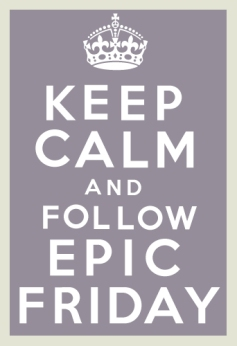 keep_calm_and_follow_epic_friday_by_raisauy-d4uuik4