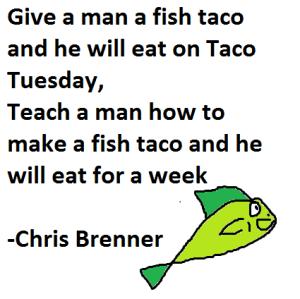 Give a man a fish taco ...